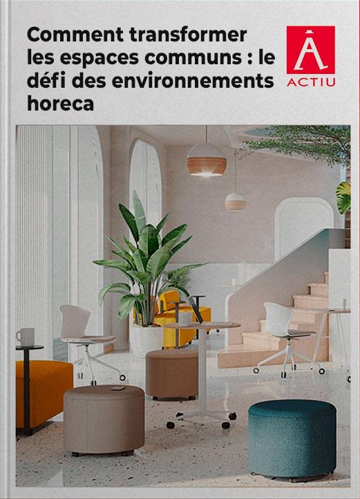 Comment transformer les espaces communs : le défi des environnements horeca